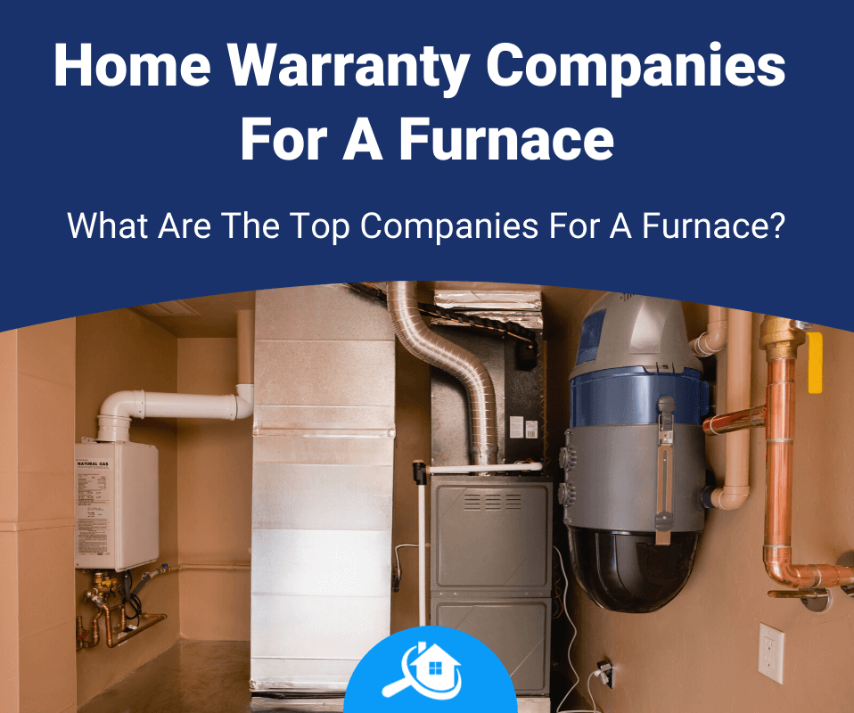 Top Best Home Warranty Companies For Furnace Review
