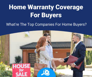 Top Best Home Warranty Companies for A Home Buyer