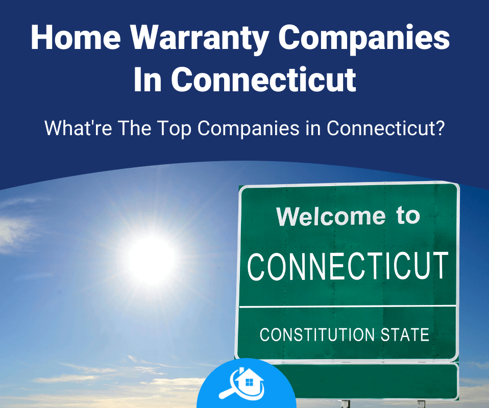 Top Best Home Warranty Companies In Connecticut Review