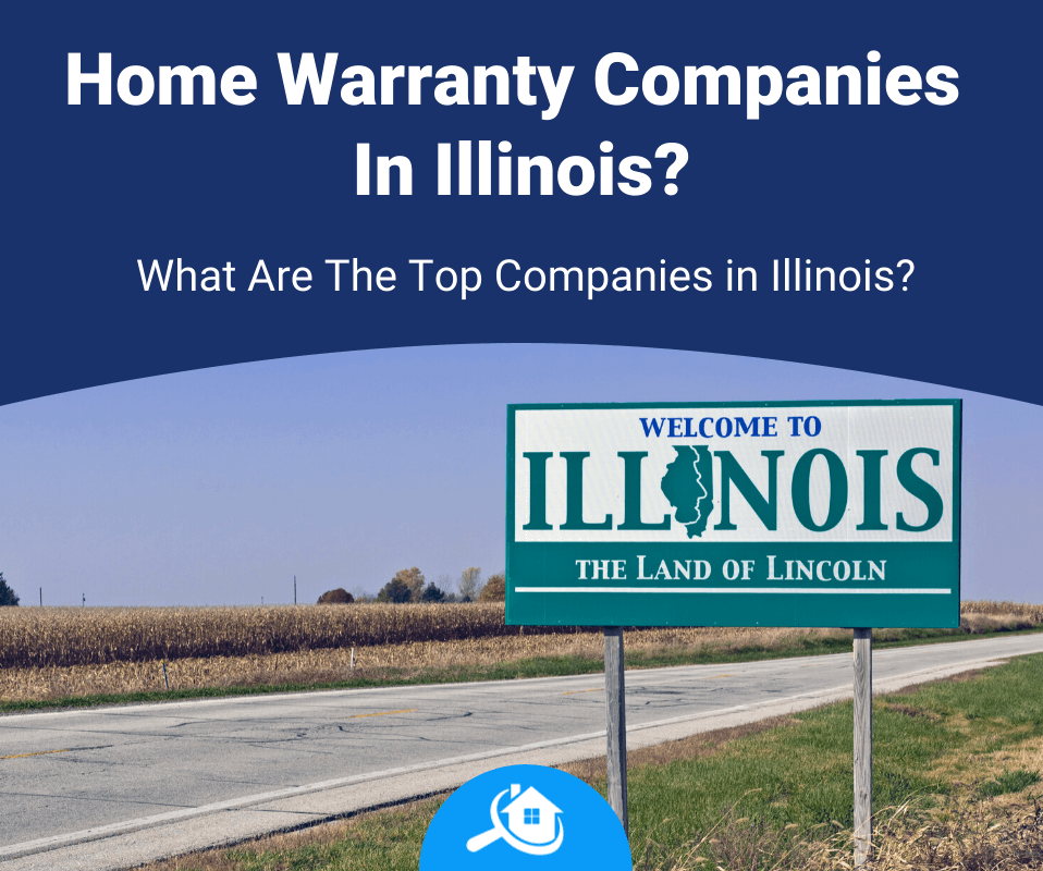 Top Best Home Warranty Companies In Illinois Review