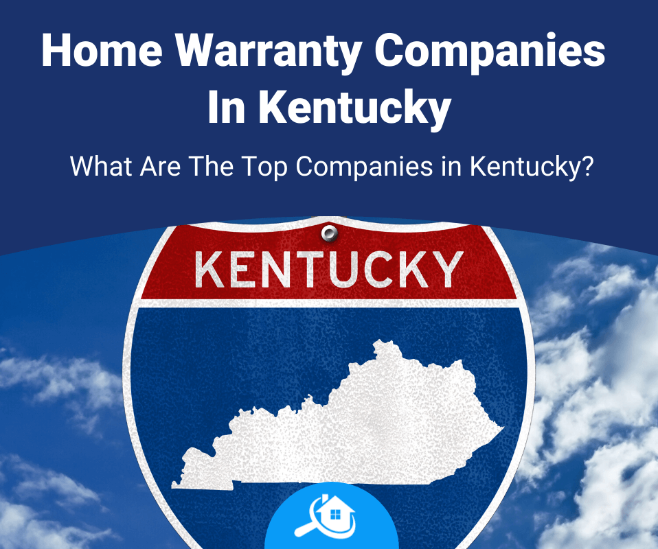 Top Best Home Warranty Companies In Kentucky Review