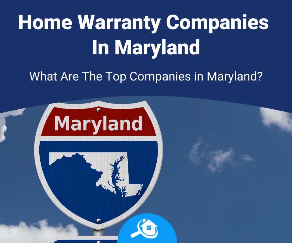 Top Best Home Warranty Companies In Maryland Review