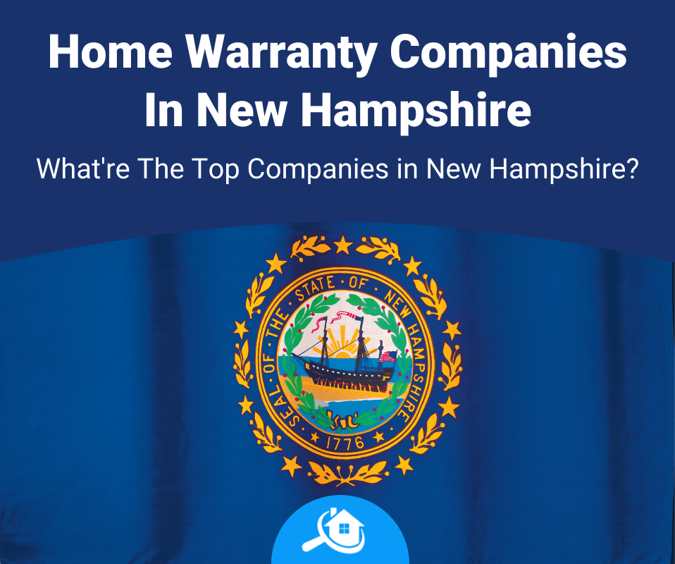 Top Best Home Warranty Companies In New Hampshire Review