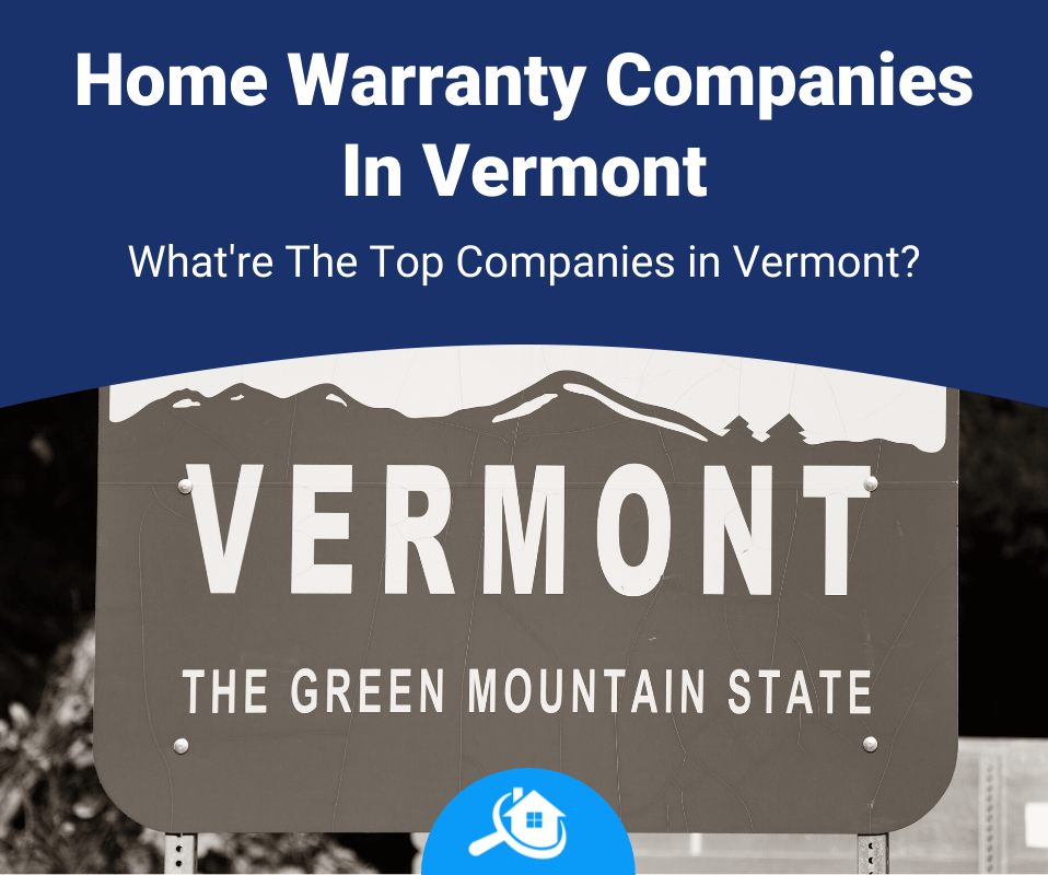 Top Best Home Warranty Companies In Vermont Review