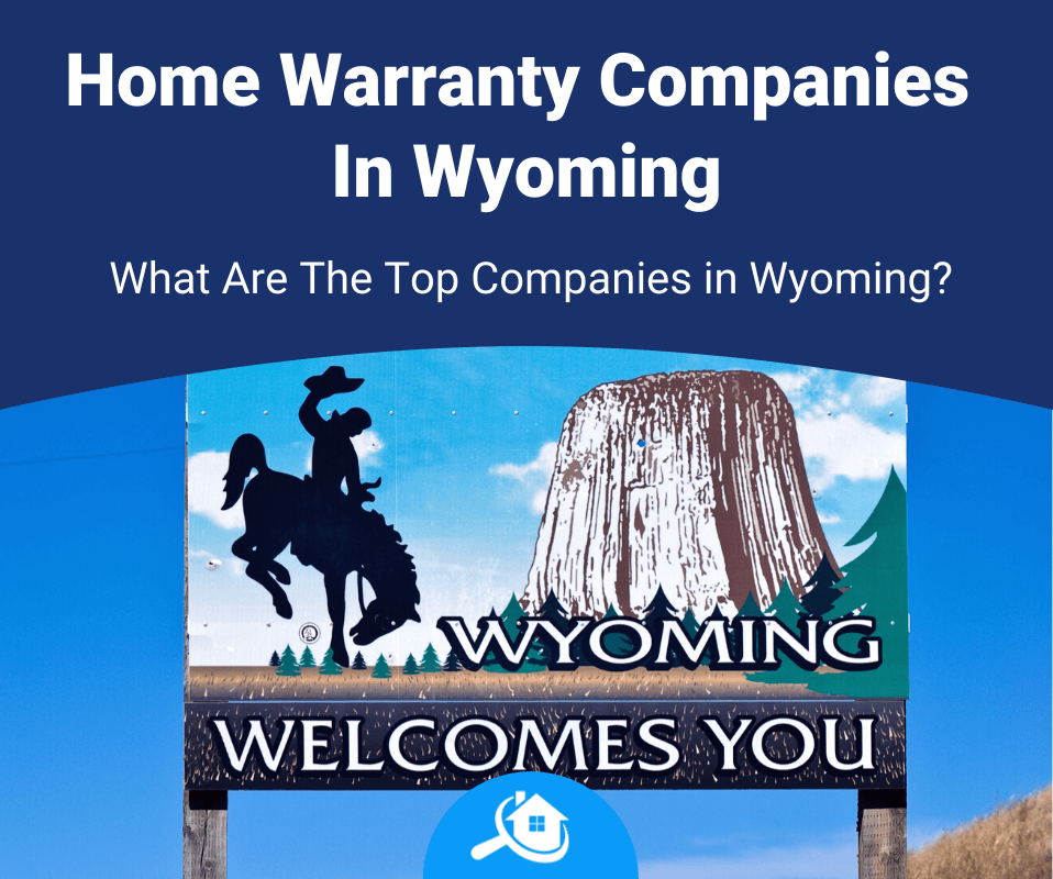 Top Best Home Warranty Companies In Wyoming Review