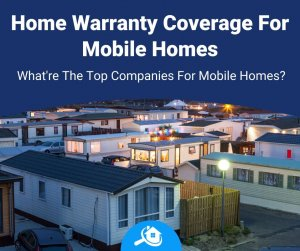 Top Best Home Warranty Companies Mobile Homes Review