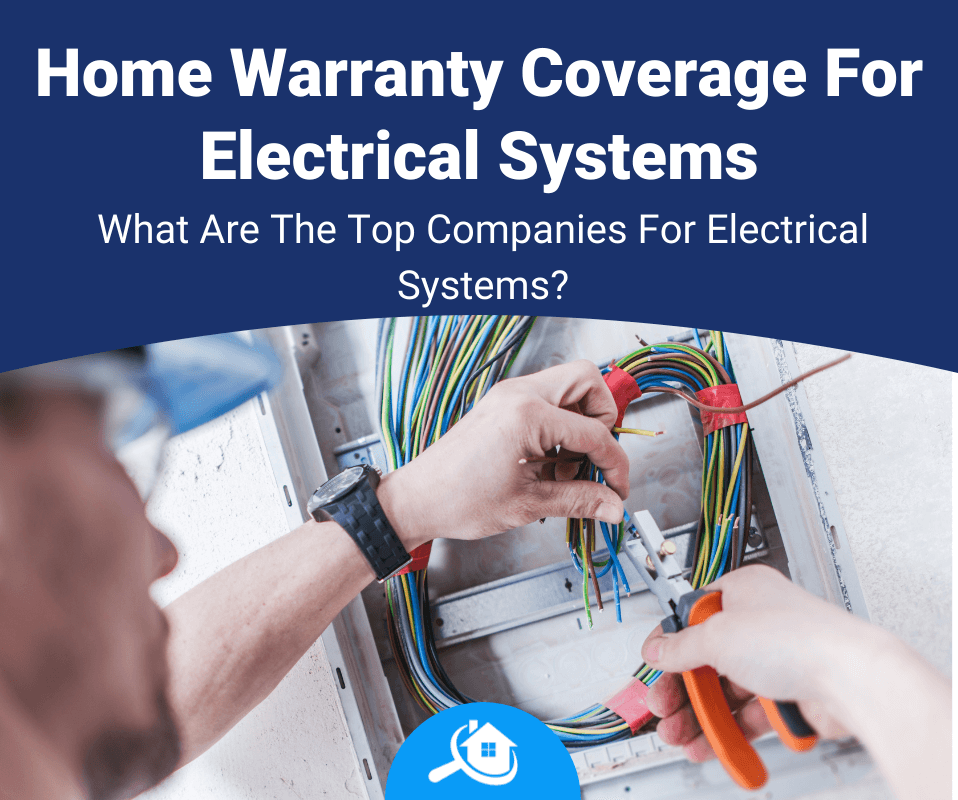 Top Best Home Warranty Companies For Electrical Systems