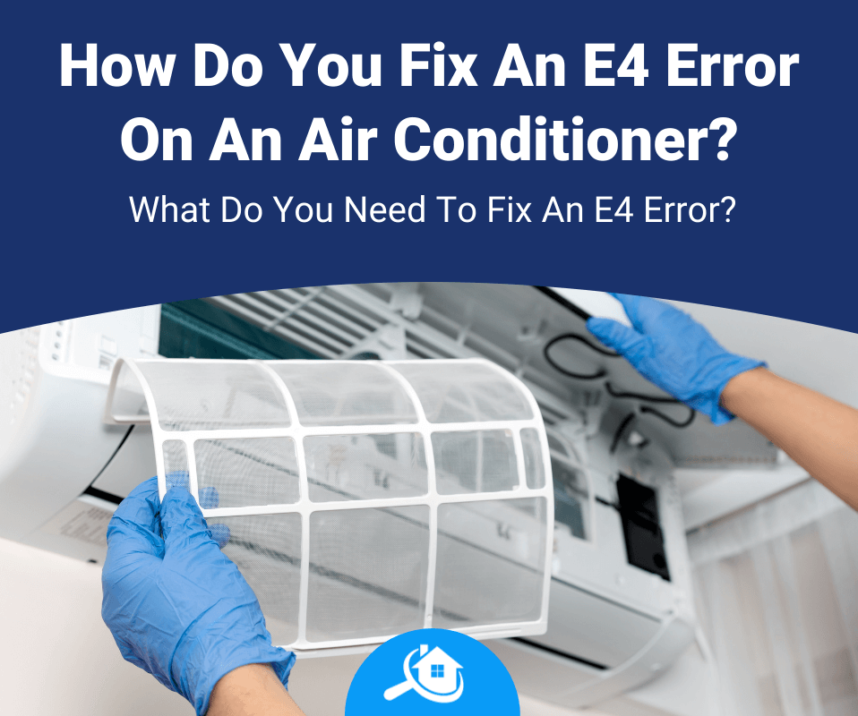 How Do You Fix An E4 Error On An Air Conditioner Review