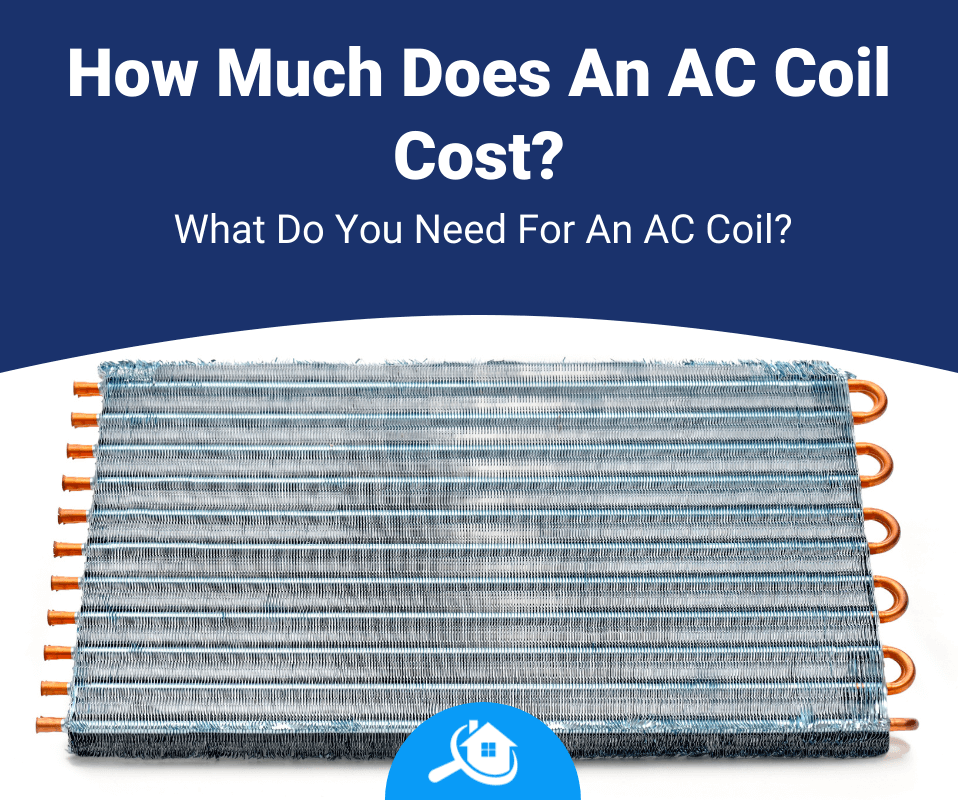 How Much Does An AC Coil Cost Review