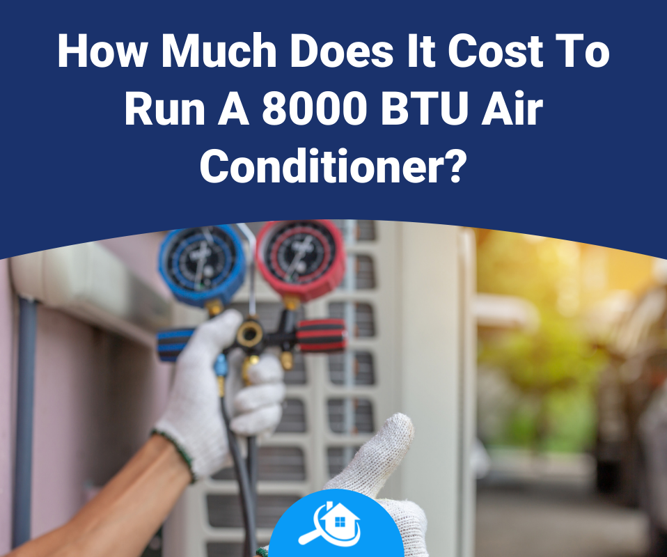 How Much Does It Cost To Run A 8000 BTU Air Conditioner Review