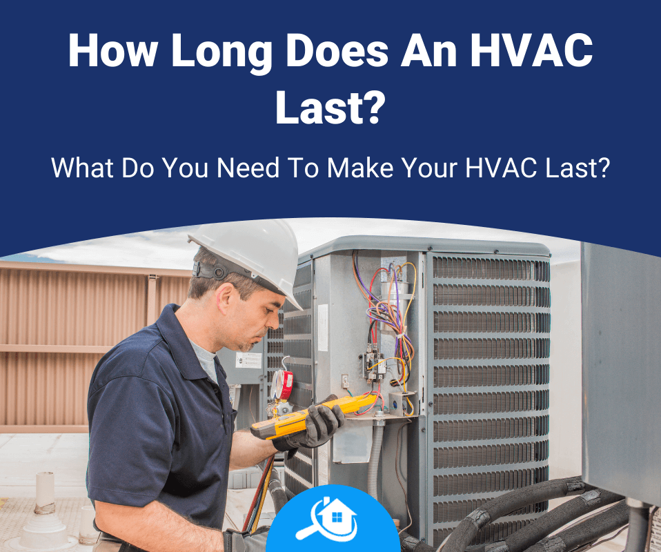 How Long Does An HVAC Last Review